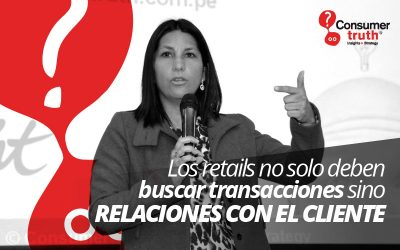 Los retails no solo deben buscar transacciones sino relaciones con el cliente