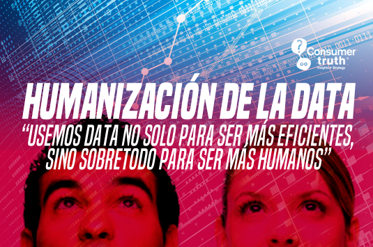 """Humanización de la DATA: """"Usemos data no solo para ser más eficientes, sino sobretodo para ser más humanos"""""""