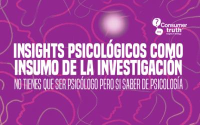 Insights Psicológicos como Insumo de la Investigación: No tienes que ser psicólogo pero si saber de psicología