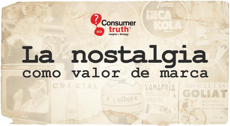 La nostalgia como valor de marca: Más que vender recuerdos, recuperación de valores