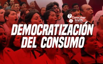 Democratización del Consumo: El nuevo consumidor ha encontrado su esencia en la diversidad y valor en lo democratizable