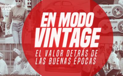 En Modo Vintage: El valor detrás de las buenas épocas