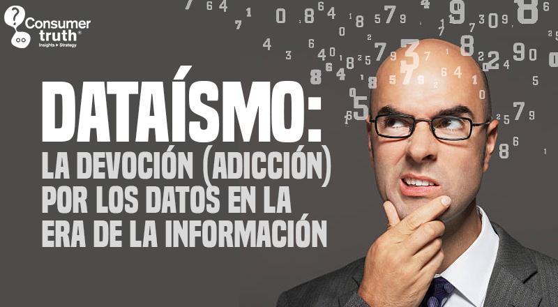 Dataísmo: La devoción (adicción) por los datos en la era de la Información