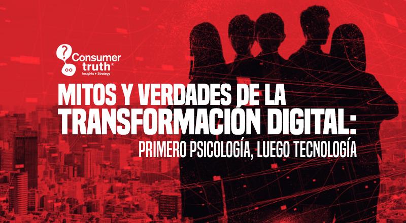 Mitos y Verdades de la Transformación Digital: Primero Psicología, luego Tecnología