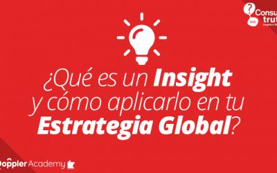 ¿Qué es un Insight y cómo aplicarlo en tu estrategia global?