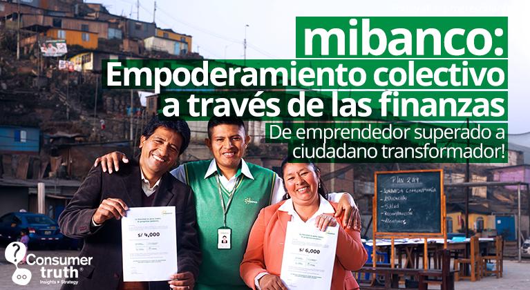 Mibanco: Empoderamiento colectivo a través de las finanzas. De emprendedor superado a ciudadano transformador