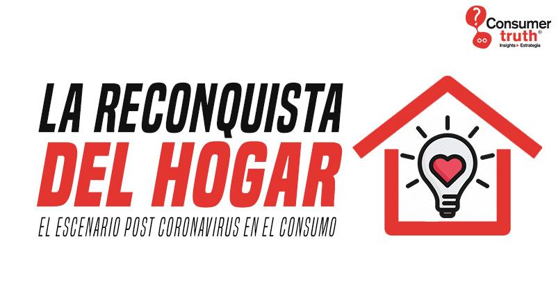 La Reconquista del Hogar. El escenario post coronavirus en el consumo