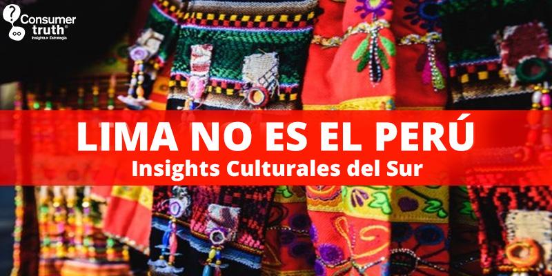 Lima No es el Perú. Insights Culturales de la Región Sur