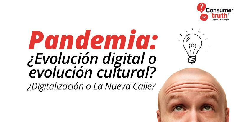 Pandemia: ¿Evolución digital o evolución cultural? ¿Digitalización o La Nueva Calle?