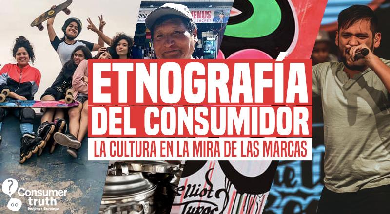 Etnografía del consumidor: La cultura en la mira de las marcas