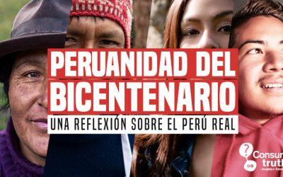Peruanidad del bicentenario: Una reflexión sobre el Perú real