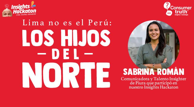 Lima no es el Perú: Los Hijos del Norte